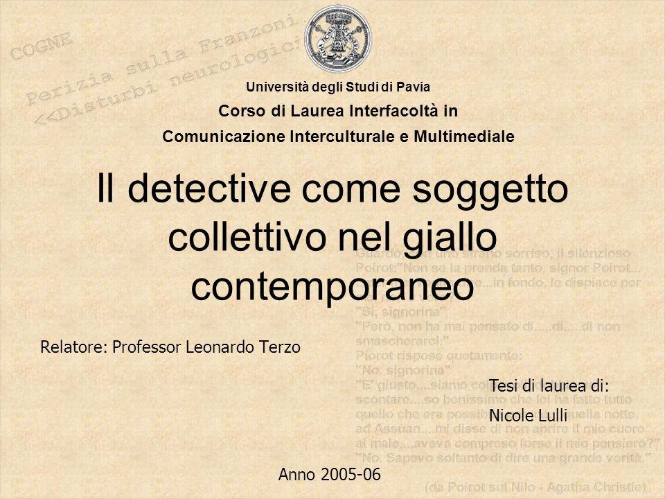 Il detective come soggetto collettivo nel giallo contemporaneo Relatore: Professor Leonardo Terzo Università degli Studi di Pavia Corso di Laurea Inte