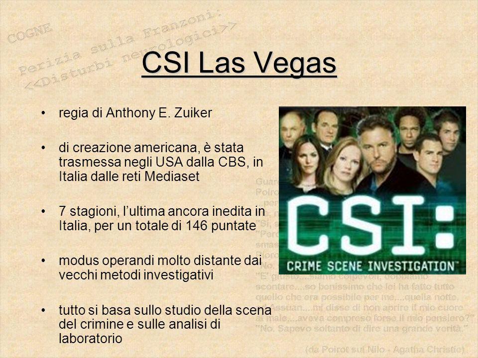 CSI Las Vegas regia di Anthony E. Zuiker di creazione americana, è stata trasmessa negli USA dalla CBS, in Italia dalle reti Mediaset 7 stagioni, l'ul