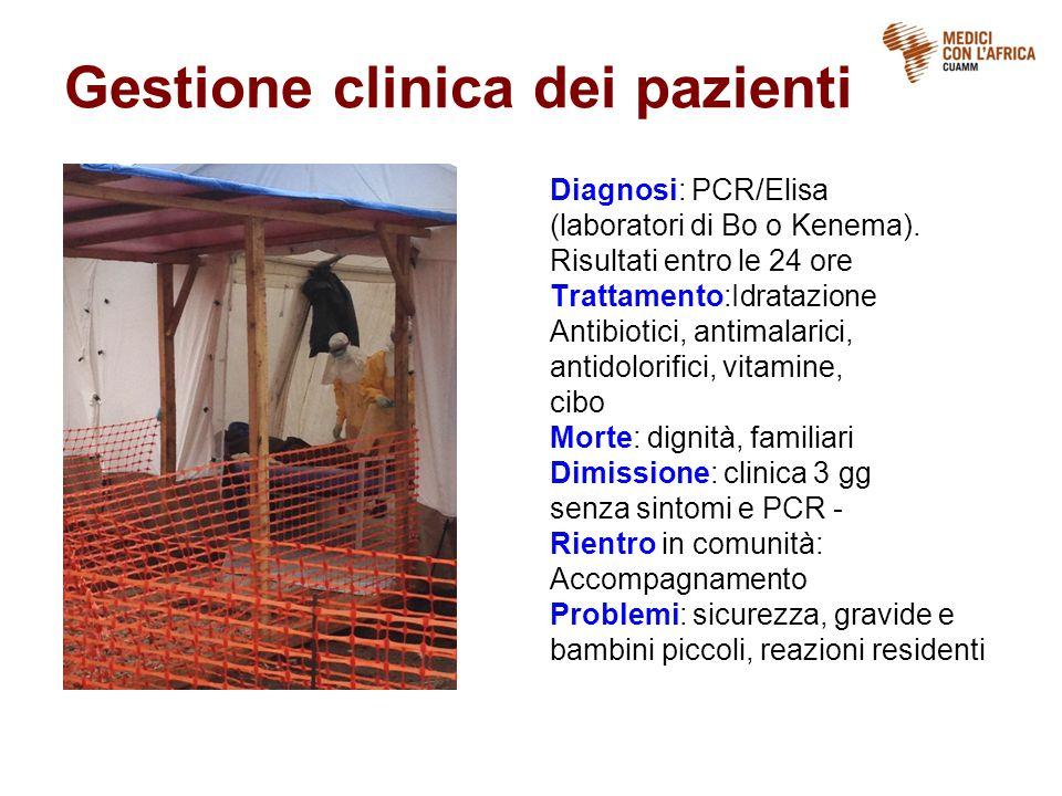 Gestione clinica dei pazienti Diagnosi: PCR/Elisa (laboratori di Bo o Kenema).