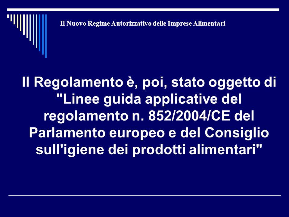 Il Nuovo Regime Autorizzativo delle Imprese Alimentari Il Regolamento è, poi, stato oggetto di Linee guida applicative del regolamento n.