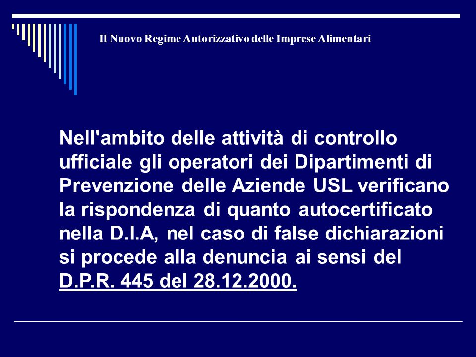 Il Nuovo Regime Autorizzativo delle Imprese Alimentari Nell'ambito delle attività di controllo ufficiale gli operatori dei Dipartimenti di Prevenzione
