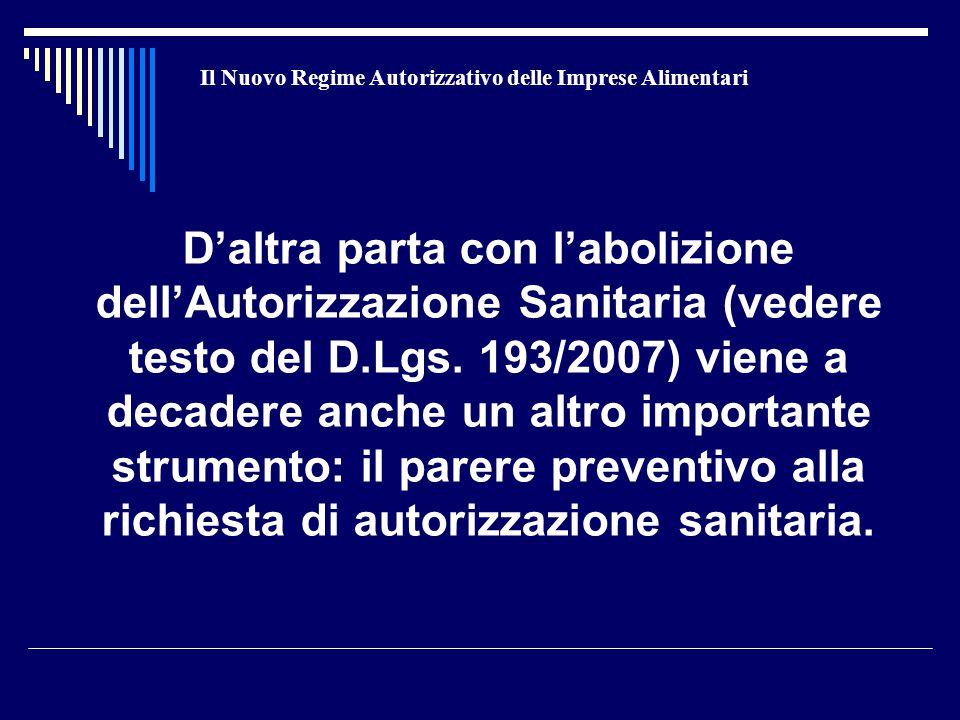 Il Nuovo Regime Autorizzativo delle Imprese Alimentari D'altra parta con l'abolizione dell'Autorizzazione Sanitaria (vedere testo del D.Lgs.