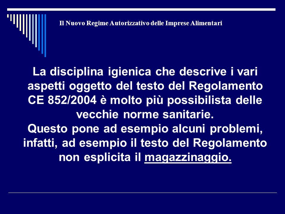 Il Nuovo Regime Autorizzativo delle Imprese Alimentari La disciplina igienica che descrive i vari aspetti oggetto del testo del Regolamento CE 852/200