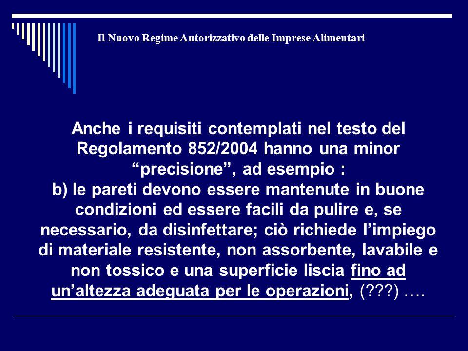 """Il Nuovo Regime Autorizzativo delle Imprese Alimentari Anche i requisiti contemplati nel testo del Regolamento 852/2004 hanno una minor """"precisione"""","""