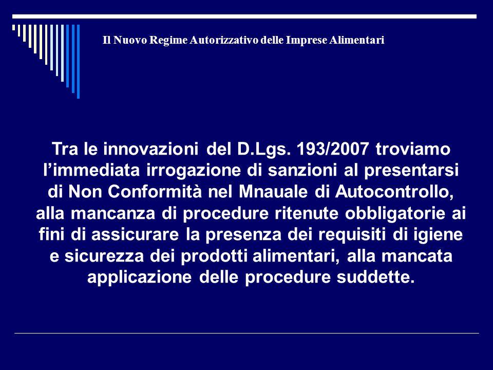 Il Nuovo Regime Autorizzativo delle Imprese Alimentari Tra le innovazioni del D.Lgs. 193/2007 troviamo l'immediata irrogazione di sanzioni al presenta