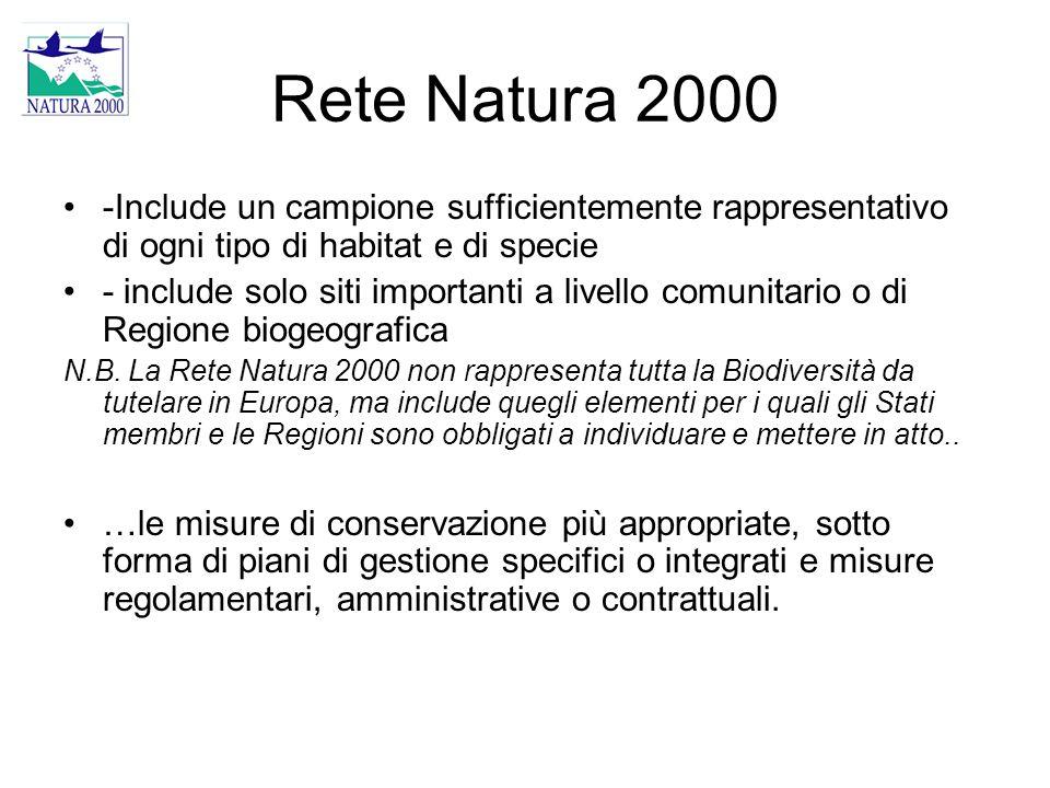 Rete Natura 2000 -Include un campione sufficientemente rappresentativo di ogni tipo di habitat e di specie - include solo siti importanti a livello co