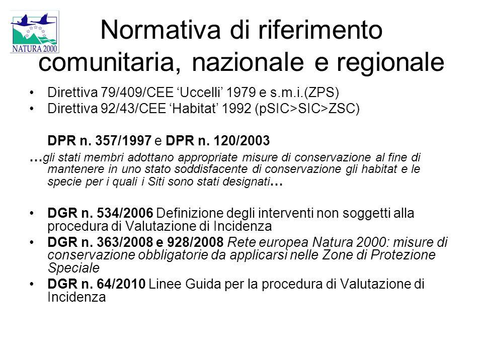Normativa di riferimento comunitaria, nazionale e regionale Direttiva 79/409/CEE 'Uccelli' 1979 e s.m.i.(ZPS) Direttiva 92/43/CEE 'Habitat' 1992 (pSIC