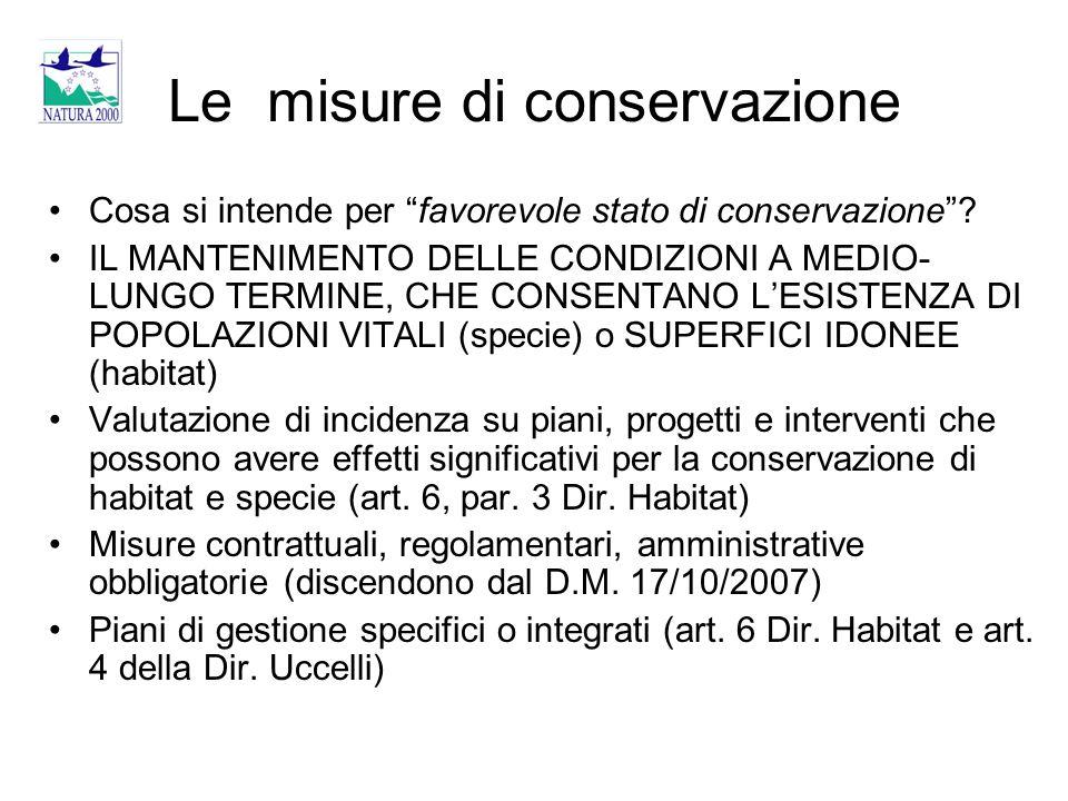 """Le misure di conservazione Cosa si intende per """"favorevole stato di conservazione""""? IL MANTENIMENTO DELLE CONDIZIONI A MEDIO- LUNGO TERMINE, CHE CONSE"""