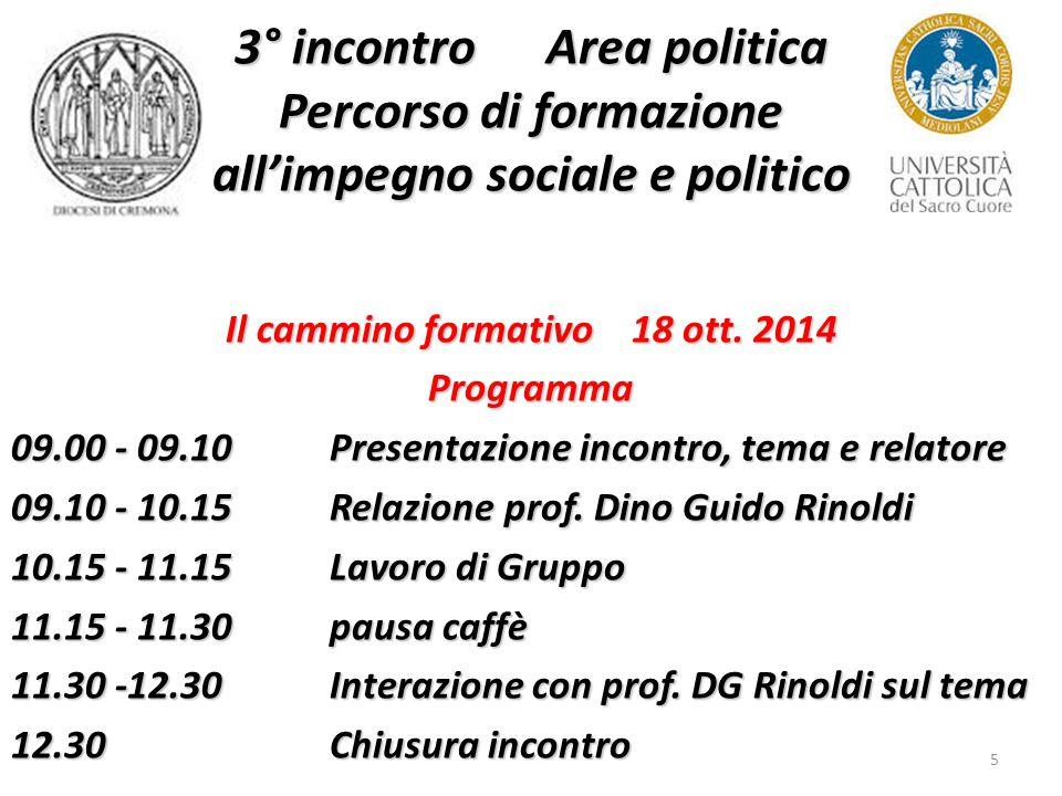 5 3° incontro Area politica Percorso di formazione all'impegno sociale e politico Il cammino formativo 18 ott.