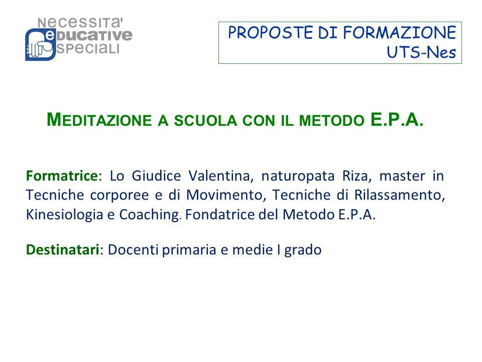 PROPOSTE DI FORMAZIONE UTS-Nes M EDITAZIONE A SCUOLA CON IL METODO E.P.A.