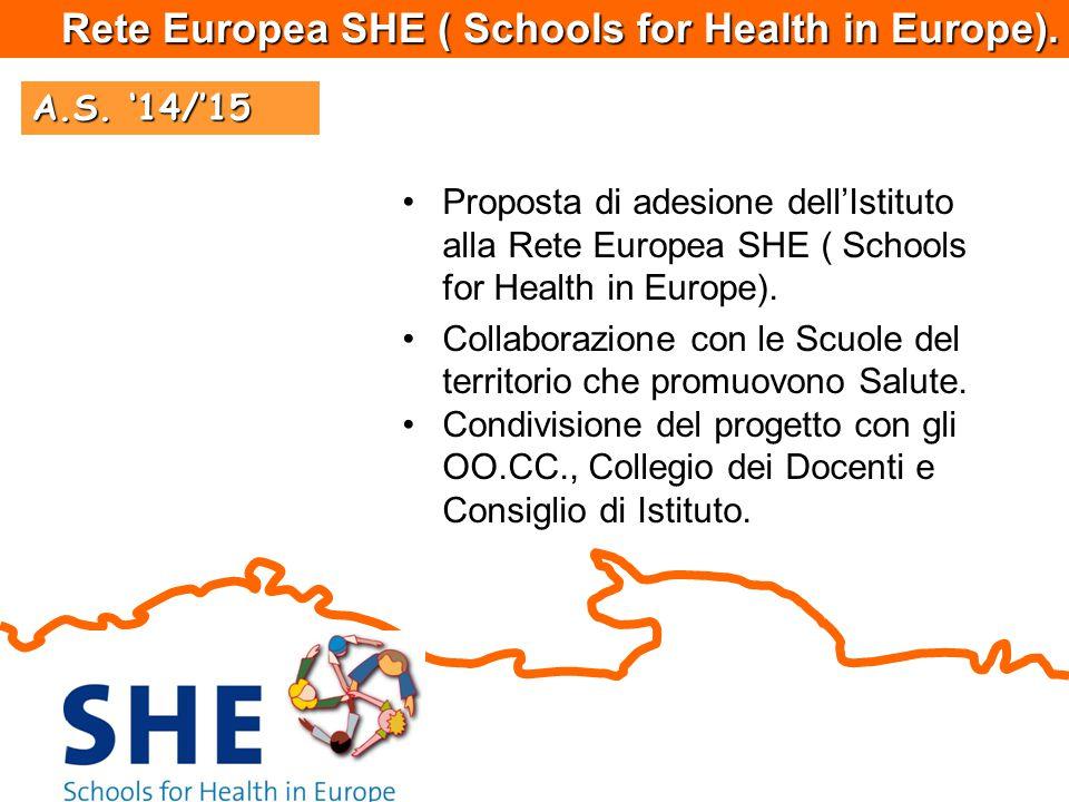 A.S. '14/'15 Rete Europea SHE ( Schools for Health in Europe). Proposta di adesione dell'Istituto alla Rete Europea SHE ( Schools for Health in Europe