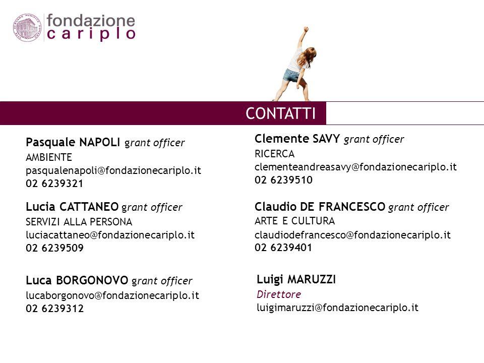 CONTATTI Pasquale NAPOLI grant officer AMBIENTE pasqualenapoli@fondazionecariplo.it 02 6239321 Lucia CATTANEO grant officer SERVIZI ALLA PERSONA lucia