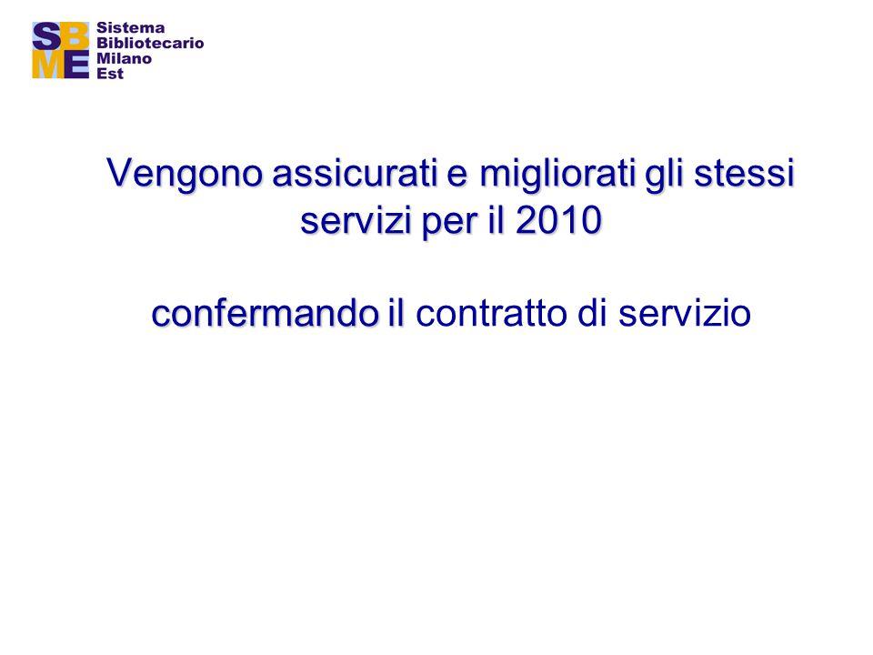 Vengono assicurati e migliorati gli stessi servizi per il 2010 confermando il Vengono assicurati e migliorati gli stessi servizi per il 2010 confermando il contratto di servizio