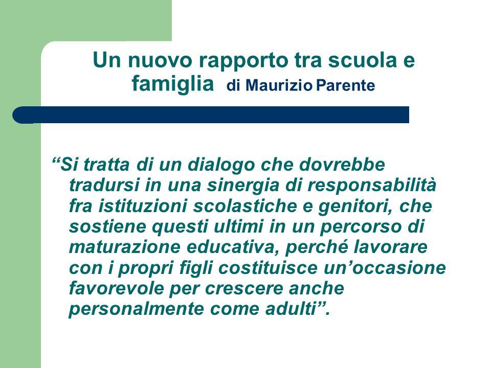 """Un nuovo rapporto tra scuola e famiglia di Maurizio Parente """"Si tratta di un dialogo che dovrebbe tradursi in una sinergia di responsabilità fra istit"""