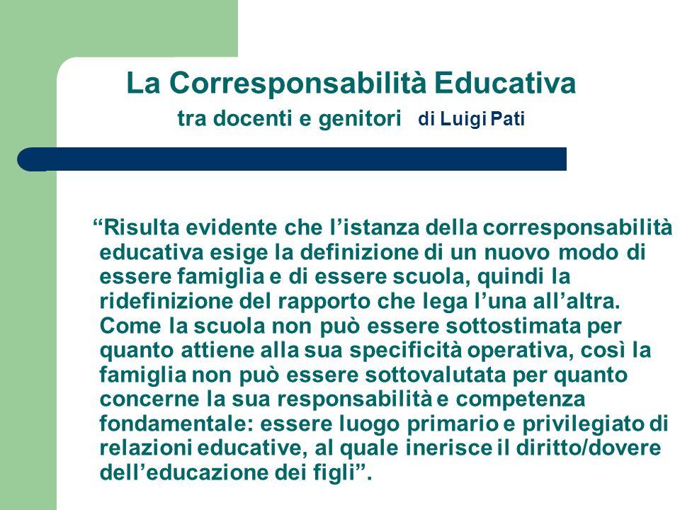 """La Corresponsabilità Educativa tra docenti e genitori di Luigi Pati """"Risulta evidente che l'istanza della corresponsabilità educativa esige la definiz"""