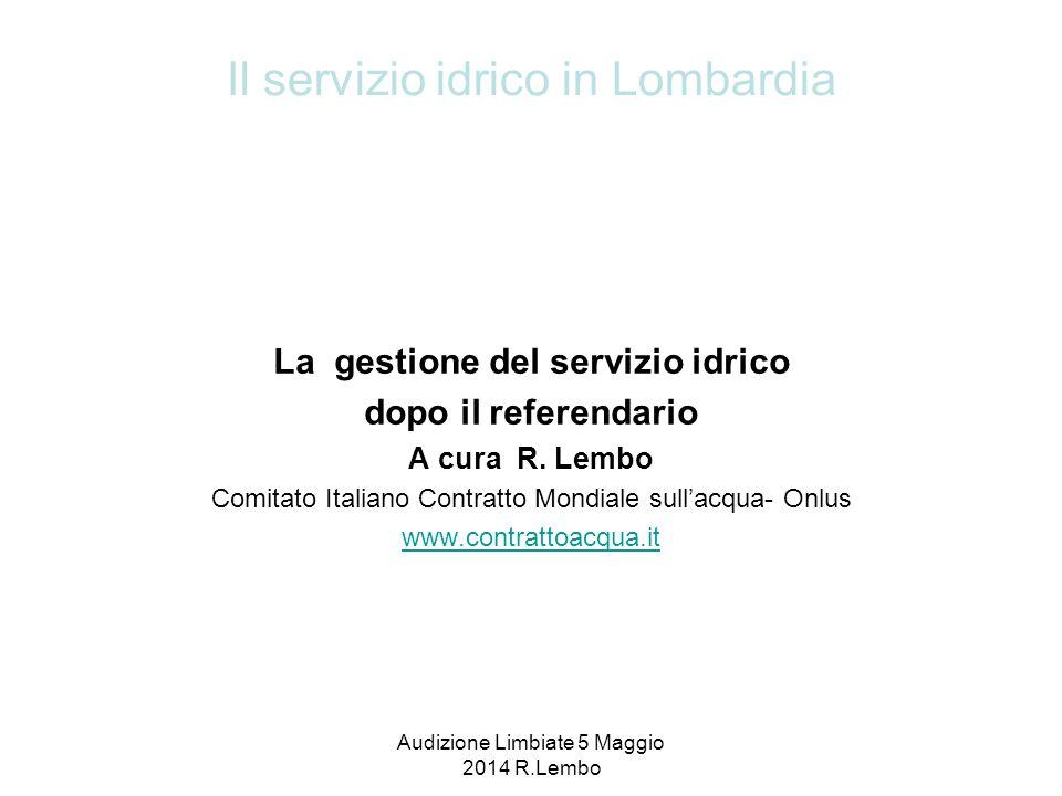Audizione Limbiate 5 Maggio 2014 R.Lembo La gestione del servizio idrico dopo il referendario A cura R.