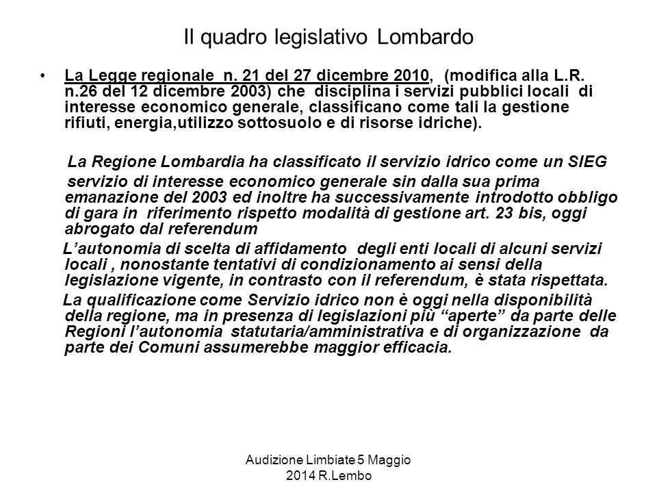 Audizione Limbiate 5 Maggio 2014 R.Lembo Il quadro legislativo Lombardo La Legge regionale n.