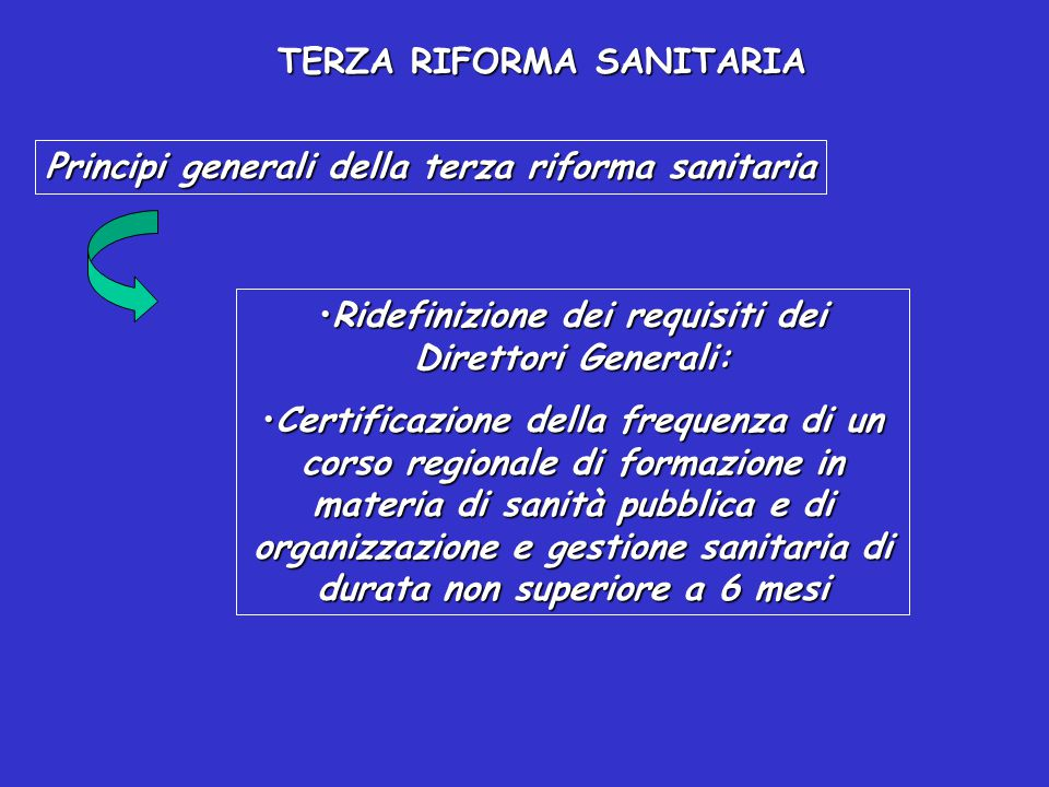 TERZA RIFORMA SANITARIA Principi generali della terza riforma sanitariaPrincipi generali della terza riforma sanitaria Raggiungimento in tempi brevi d