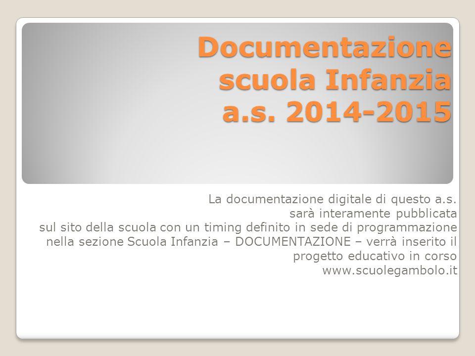 Documentazione scuola Infanzia a.s.2014-2015 La documentazione digitale di questo a.s.
