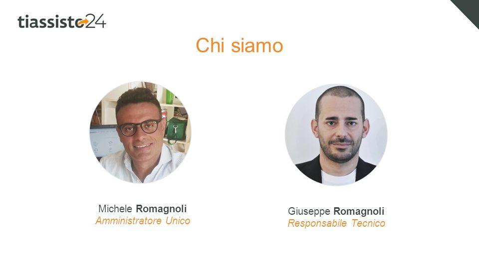 Chi siamo Giuseppe Romagnoli Responsabile Tecnico Michele Romagnoli Amministratore Unico
