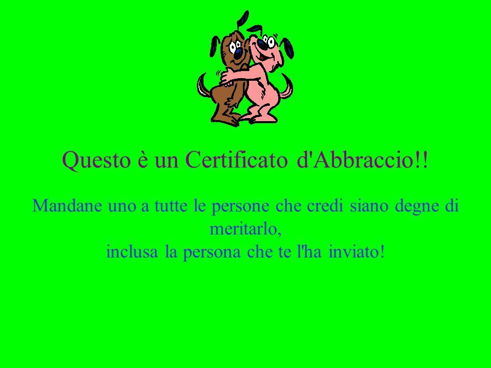 Questo è un Certificato d Abbraccio!.