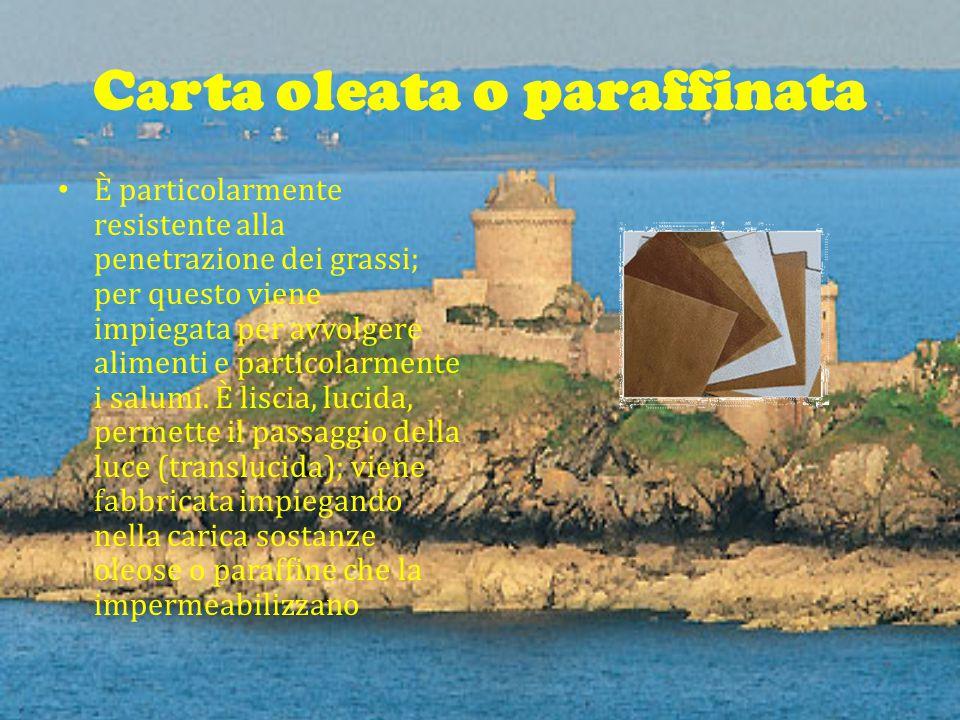 Carta oleata o paraffinata È particolarmente resistente alla penetrazione dei grassi; per questo viene impiegata per avvolgere alimenti e particolarmente i salumi.