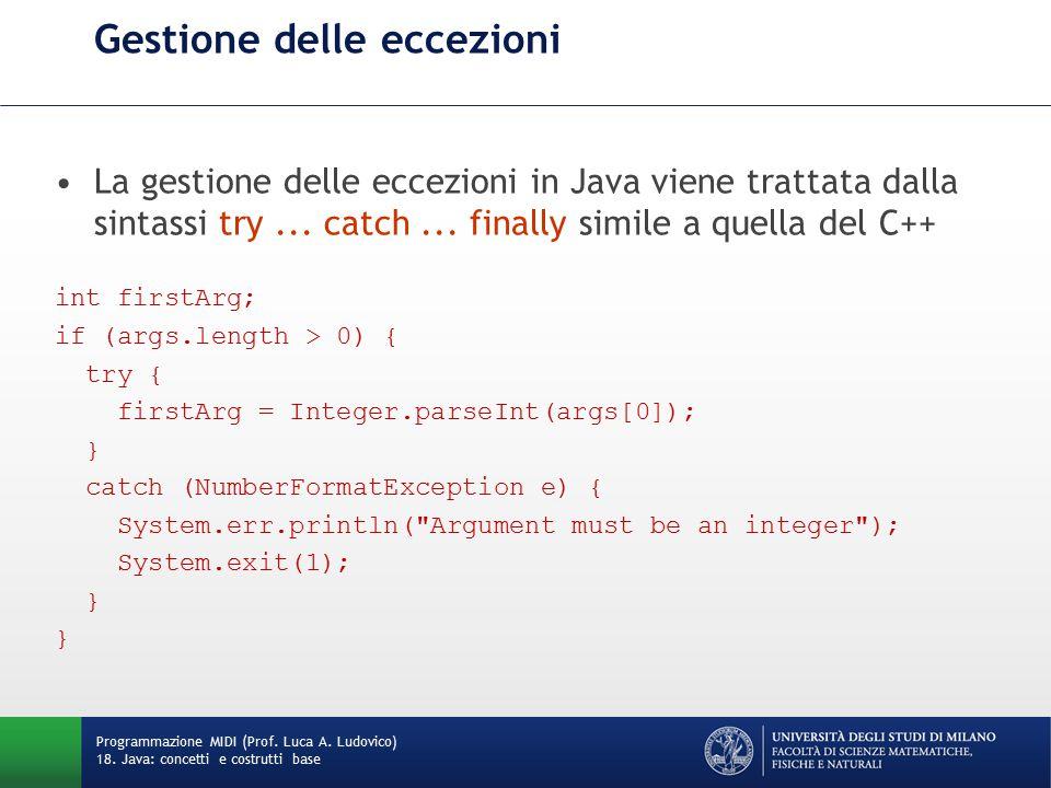 Gestione delle eccezioni La gestione delle eccezioni in Java viene trattata dalla sintassi try...