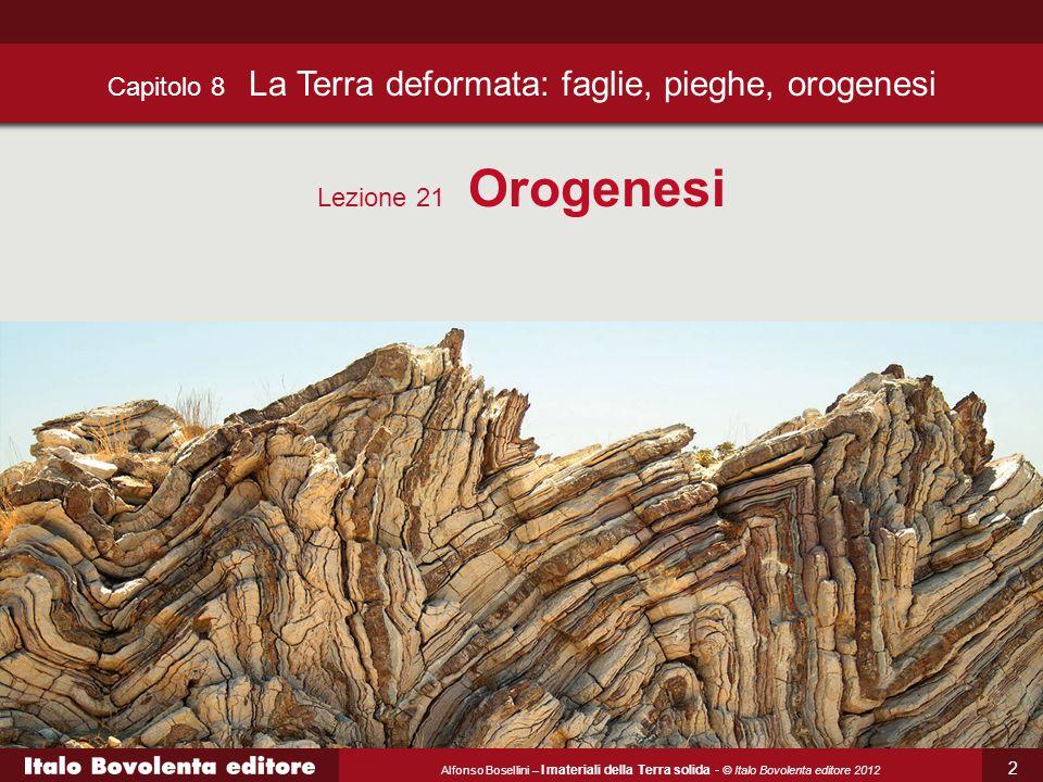 Alfonso Bosellini – I materiali della Terra solida - © Italo Bovolenta editore 2012 3 8.10 Formazione ed evoluzione delle montagne Il processo di formazione dei rilievi montuosi, e del paesaggio, può essere suddiviso in tre fasi principali, in larga parte indipendenti: la fase litogenetica in cui si generano le rocce; la fase orogentica in cui le rocce sono sollevate a formare le montagne; la fase morfogentica in cui l'erosione modella il paesaggio.