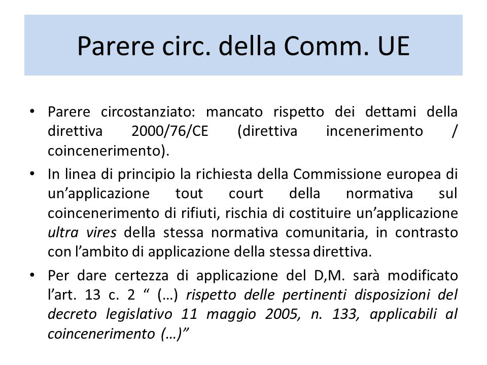 Parere circ. della Comm. UE Parere circostanziato: mancato rispetto dei dettami della direttiva 2000/76/CE (direttiva incenerimento / coincenerimento)
