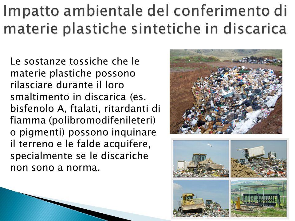 Le sostanze tossiche che le materie plastiche possono rilasciare durante il loro smaltimento in discarica (es. bisfenolo A, ftalati, ritardanti di fia
