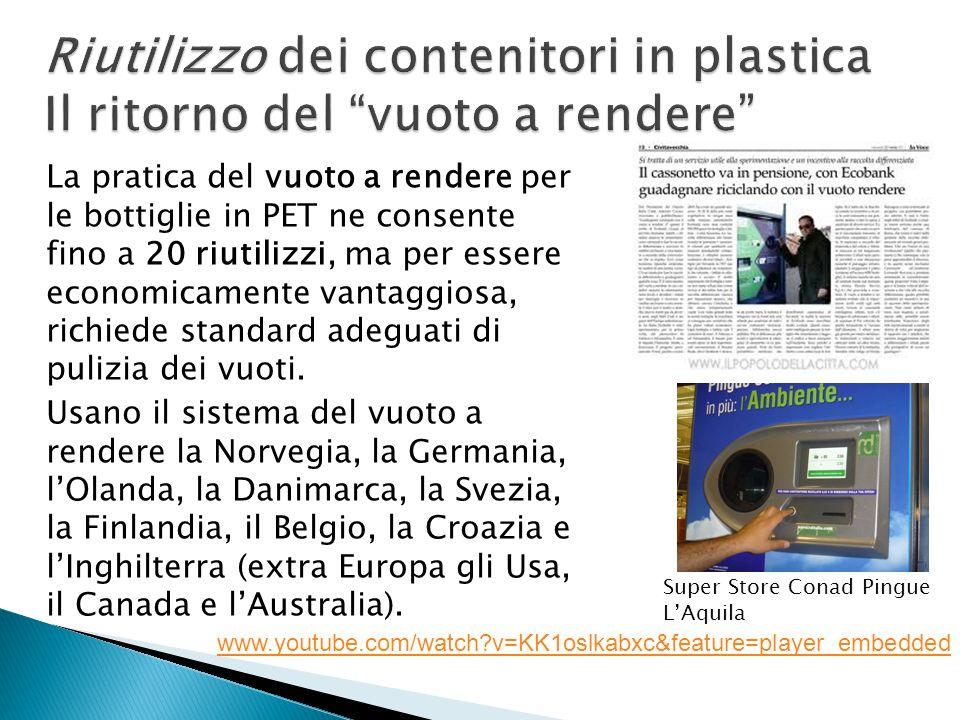La pratica del vuoto a rendere per le bottiglie in PET ne consente fino a 20 riutilizzi, ma per essere economicamente vantaggiosa, richiede standard adeguati di pulizia dei vuoti.