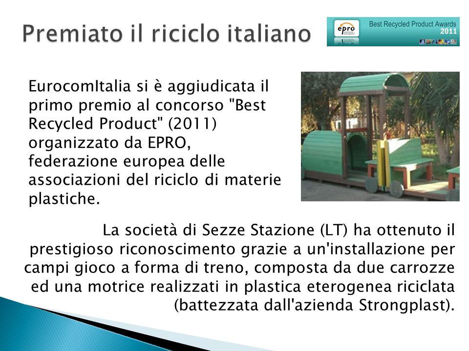 EurocomItalia si è aggiudicata il primo premio al concorso Best Recycled Product (2011) organizzato da EPRO, federazione europea delle associazioni del riciclo di materie plastiche.