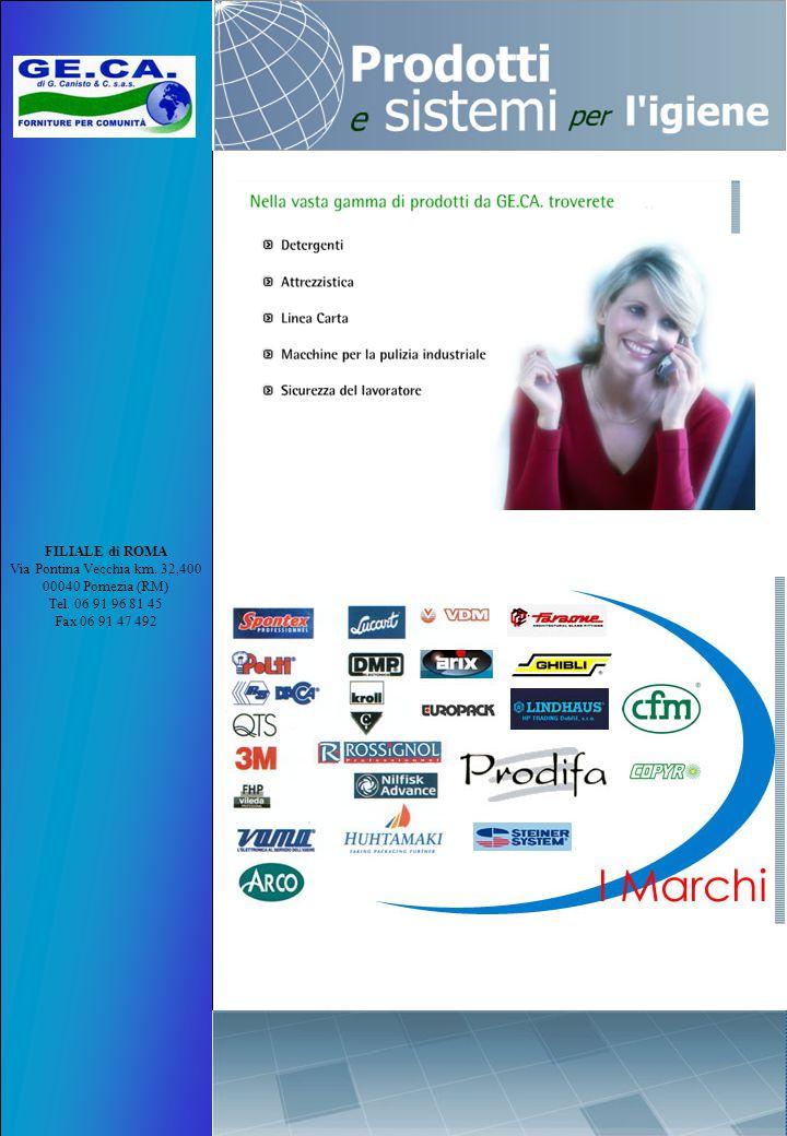 FILIALE di ROMA Via Pontina Vecchia km. 32,400 00040 Pomezia (RM) Tel. 06 91 96 81 45 Fax 06 91 47 492