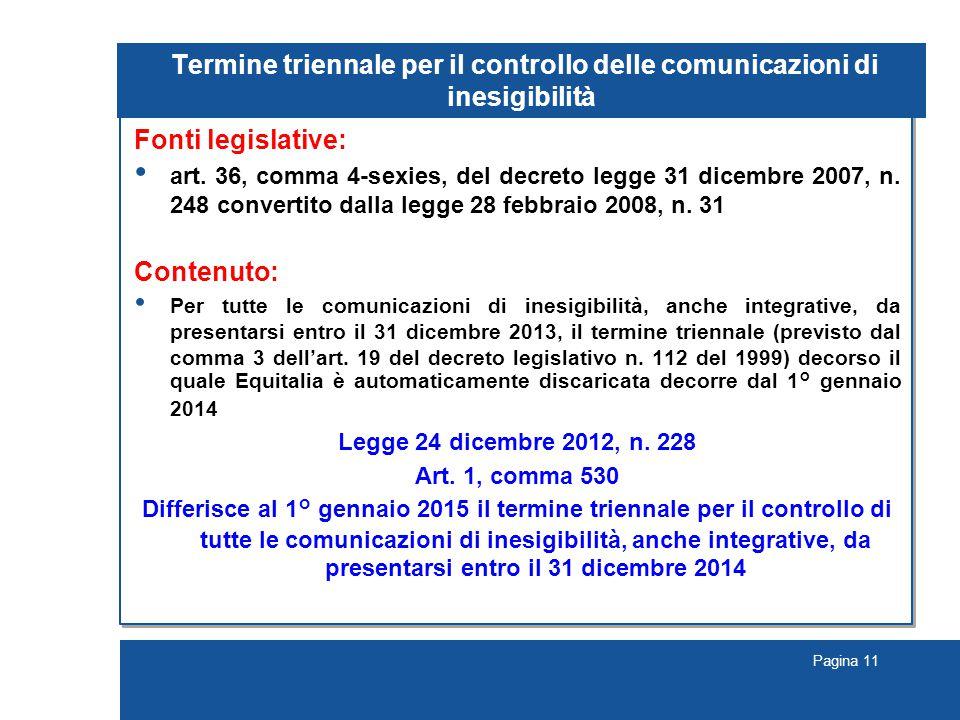 Pagina 11 Termine triennale per il controllo delle comunicazioni di inesigibilità Fonti legislative: art.