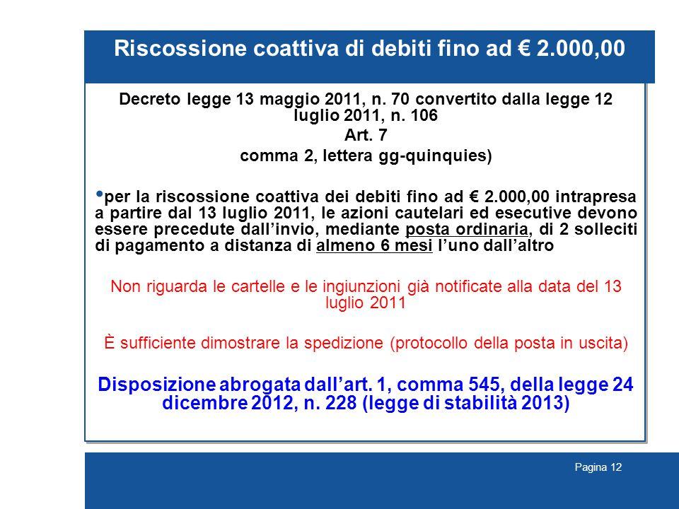 Pagina 12 Riscossione coattiva di debiti fino ad € 2.000,00 Decreto legge 13 maggio 2011, n.