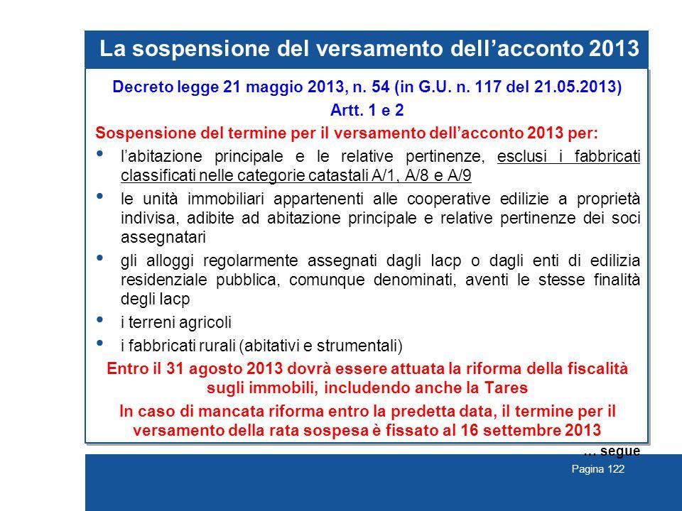 Pagina 122 La sospensione del versamento dell'acconto 2013 Decreto legge 21 maggio 2013, n.