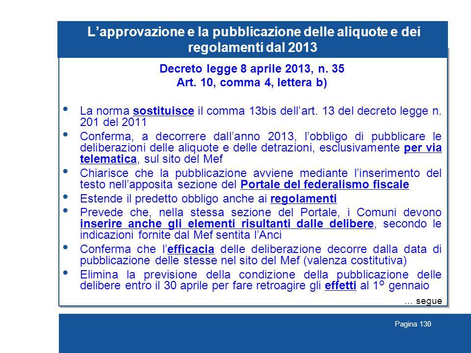 Pagina 130 L'approvazione e la pubblicazione delle aliquote e dei regolamenti dal 2013 Decreto legge 8 aprile 2013, n.