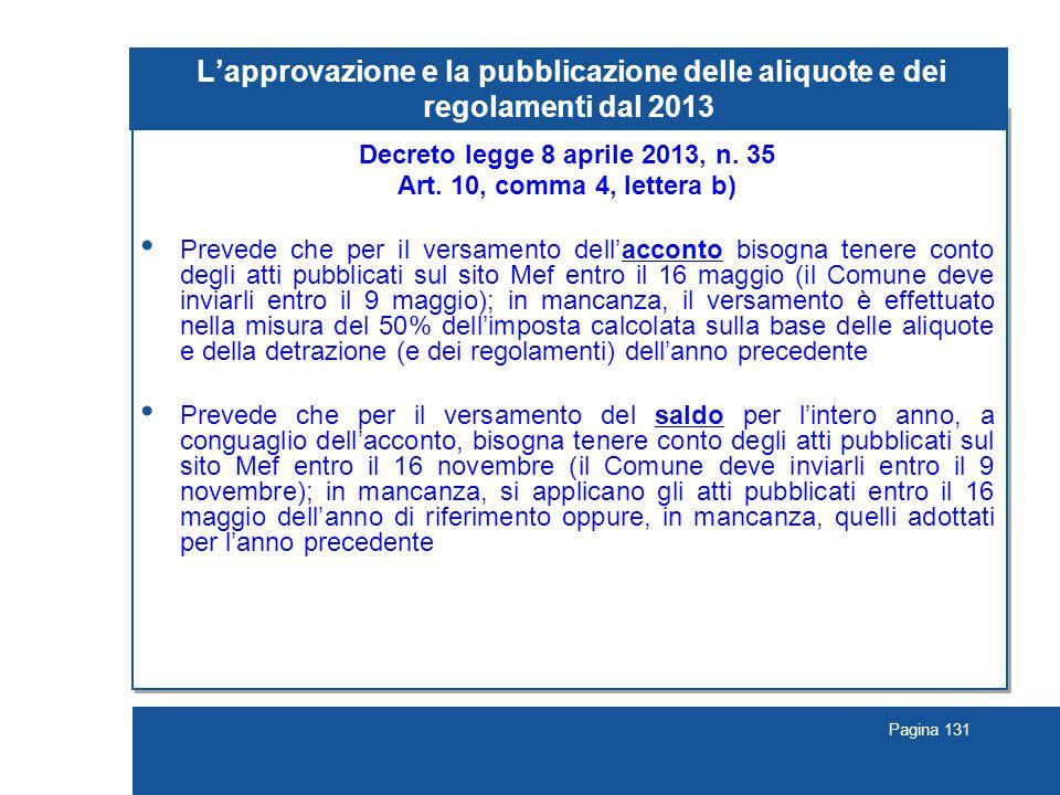 Pagina 131 L'approvazione e la pubblicazione delle aliquote e dei regolamenti dal 2013 Decreto legge 8 aprile 2013, n.