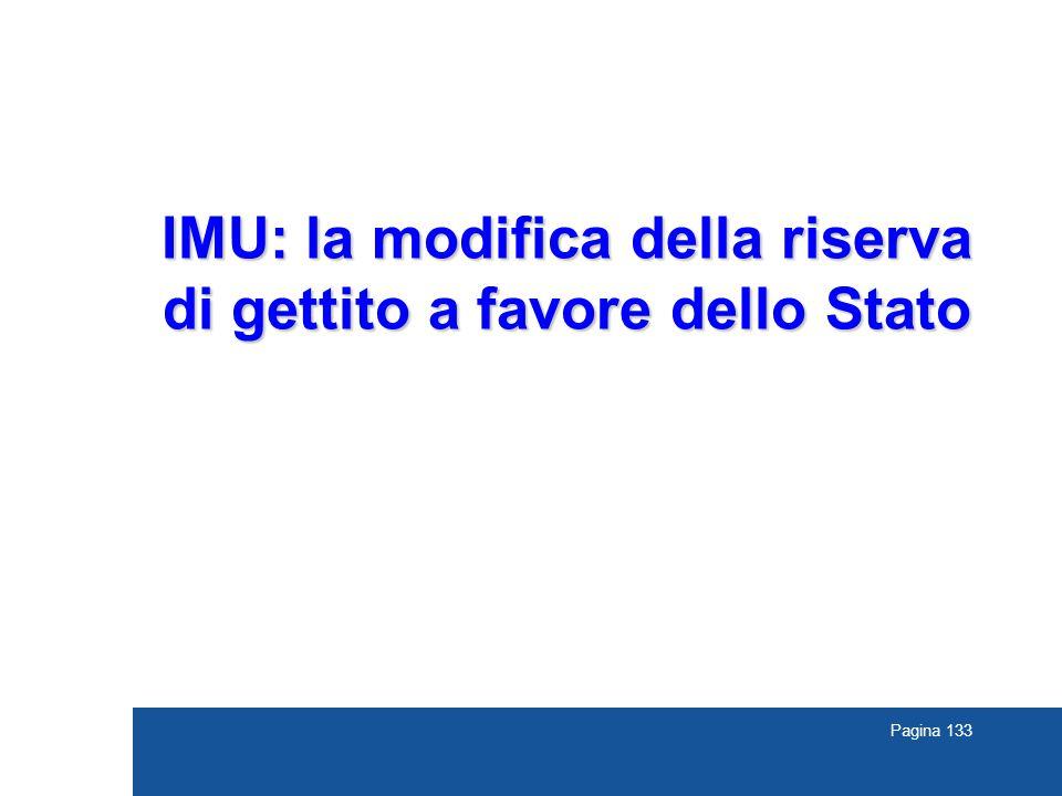 Pagina 133 IMU: la modifica della riserva di gettito a favore dello Stato