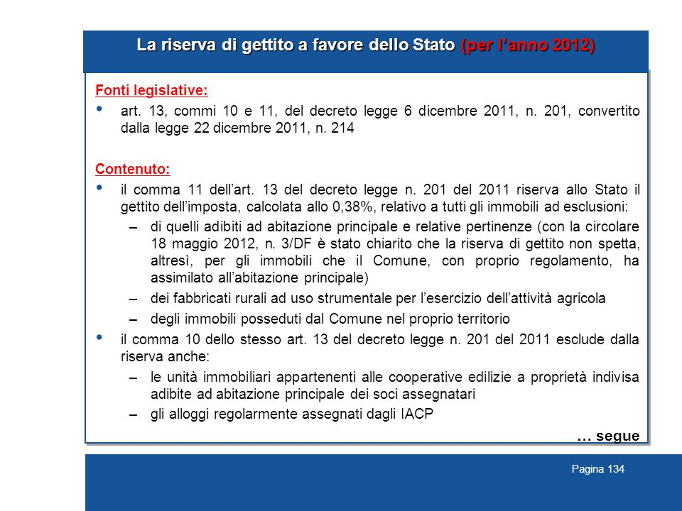 Pagina 134 La riserva di gettito a favore dello Stato (per l'anno 2012) Fonti legislative: art.