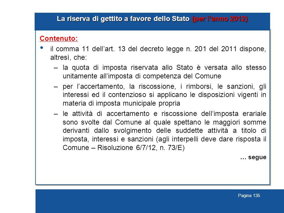 Pagina 135 La riserva di gettito a favore dello Stato (per l'anno 2012) Contenuto: il comma 11 dell'art.