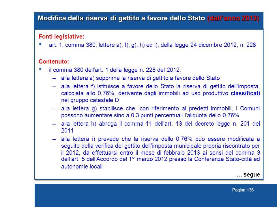 Pagina 136 Modifica della riserva di gettito a favore dello Stato (dall'anno 2013) Fonti legislative: art.