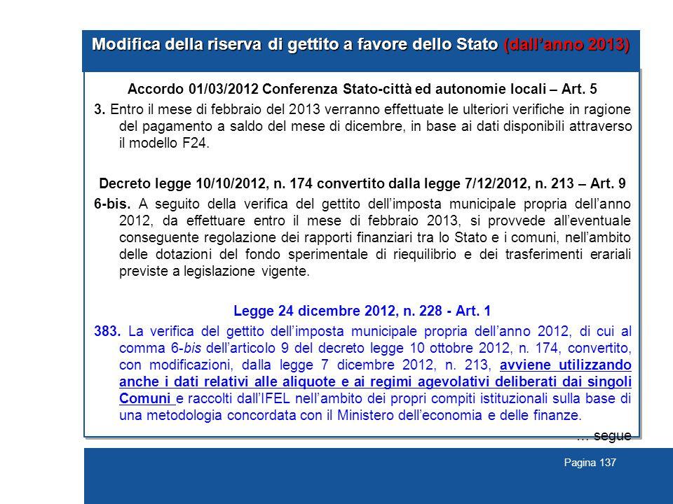 Pagina 137 Modifica della riserva di gettito a favore dello Stato (dall'anno 2013) Accordo 01/03/2012 Conferenza Stato-città ed autonomie locali – Art.