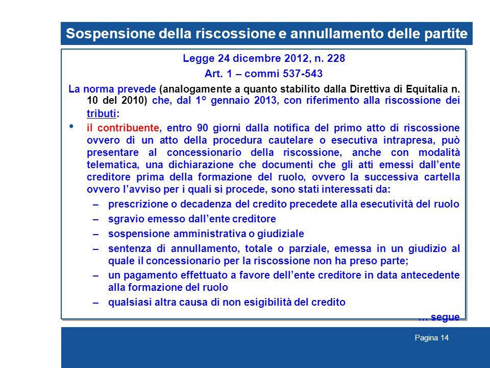 Pagina 14 Sospensione della riscossione e annullamento delle partite Legge 24 dicembre 2012, n.