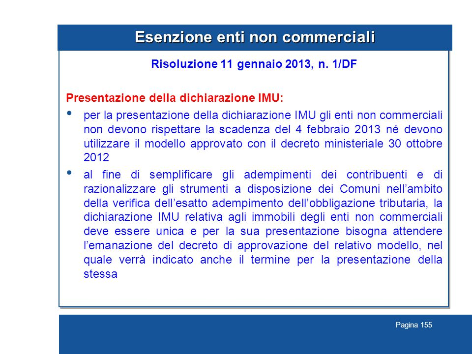 Pagina 155 Esenzione enti non commerciali Risoluzione 11 gennaio 2013, n.