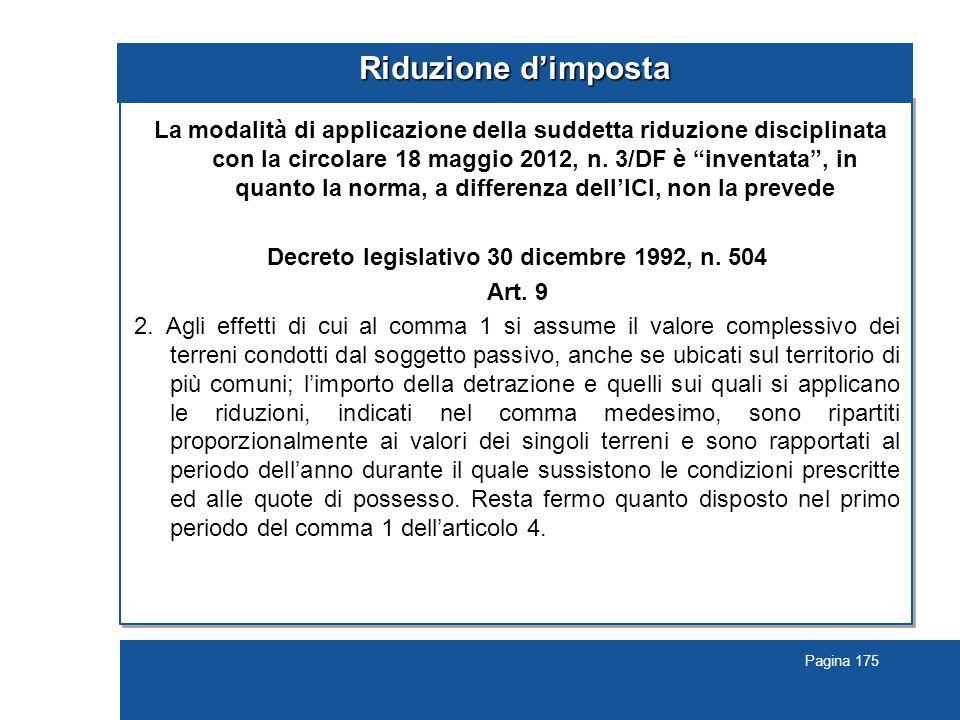 Pagina 175 Riduzione d'imposta La modalità di applicazione della suddetta riduzione disciplinata con la circolare 18 maggio 2012, n.