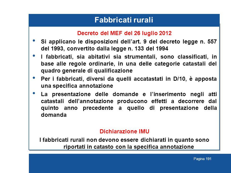 Pagina 191 Fabbricati rurali Decreto del MEF del 26 luglio 2012 Si applicano le disposizioni dell'art.