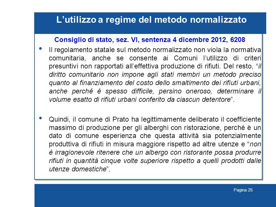Pagina 25 L'utilizzo a regime del metodo normalizzato Consiglio di stato, sez.