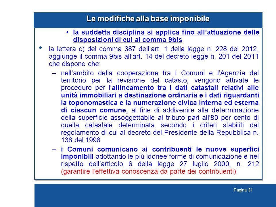 Pagina 31 Le modifiche alla base imponibile la suddetta disciplina si applica fino all'attuazione delle disposizioni di cui al comma 9bis la lettera c) del comma 387 dell'art.