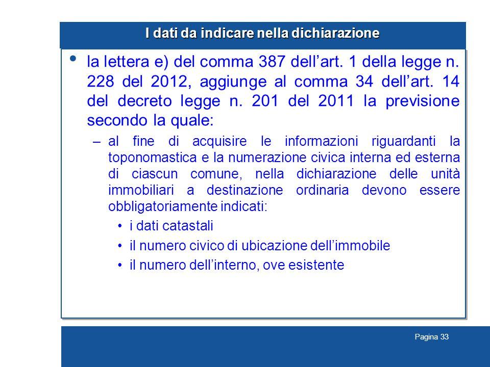 Pagina 33 I dati da indicare nella dichiarazione la lettera e) del comma 387 dell'art.